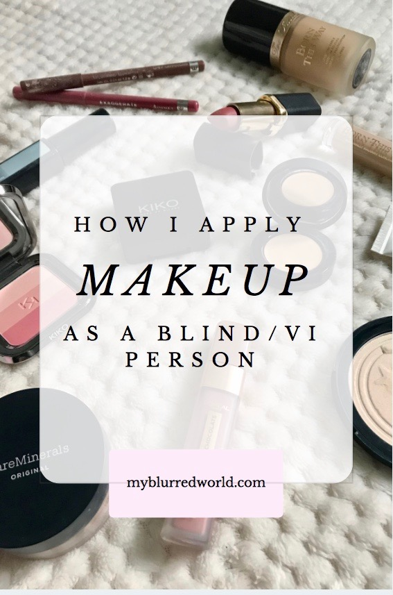 How I apply makeup as a blind/VI person